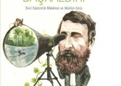 Doğal Yaşam ve Başkaldırı / Sivil İtaatsizlik Makalesi ve Walden Gölü