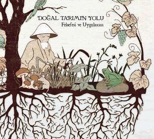 Doğal Tarımın Yolu – Felsefesi ve Uygulaması