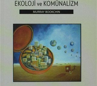Toplumsal Ekoloji ve Komünalizm