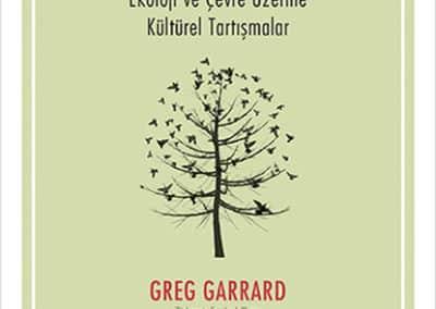 Ekoeleştiri – Ekoloji ve Çevre Üzerine Kültürel Tartışmalar