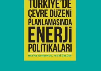 Türkiye'de Çevre Düzeni Planlamasında Enerji Politikaları