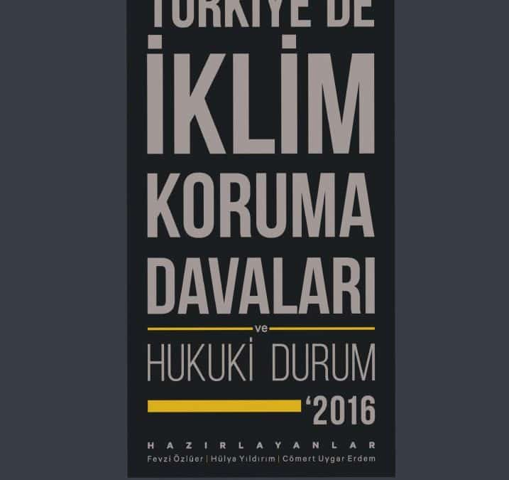 Türkiye'de İklim Koruma Davaları ve Hukuki Durum '2016