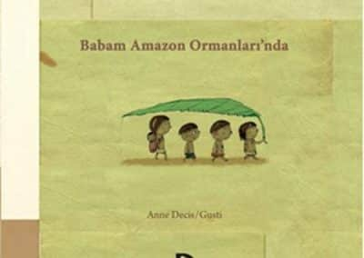 Babam Amazon Ormanları'nda
