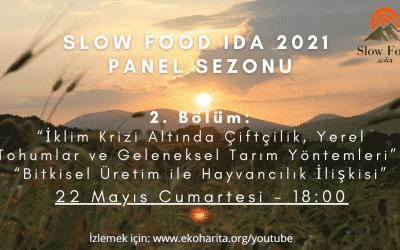 Slow Food Ida 2021 Panel Sezonu devam ediyor!