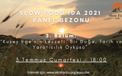 Slow Food Ida 2021 Panel Sezonu 3. Bölüm Çok Yakında!